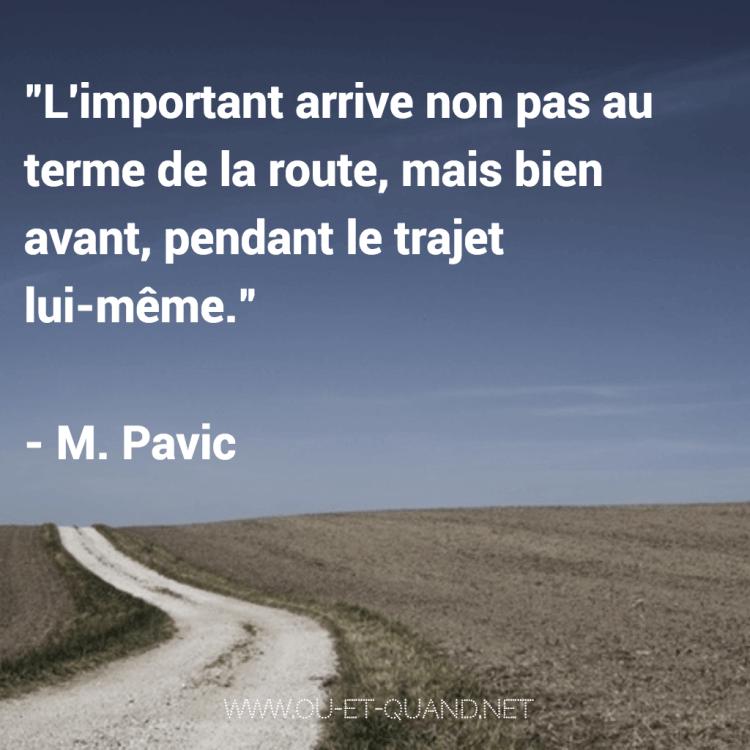 L'important n'arrive non pas au terme de la route mais bien avant pendant le trajet lui même